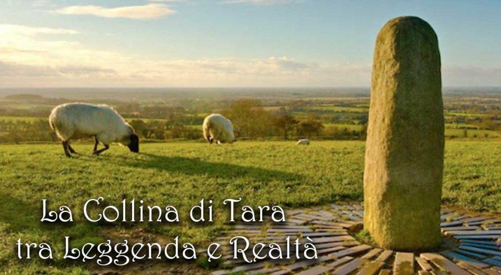La Collina di Tara tra Leggenda e Realtà