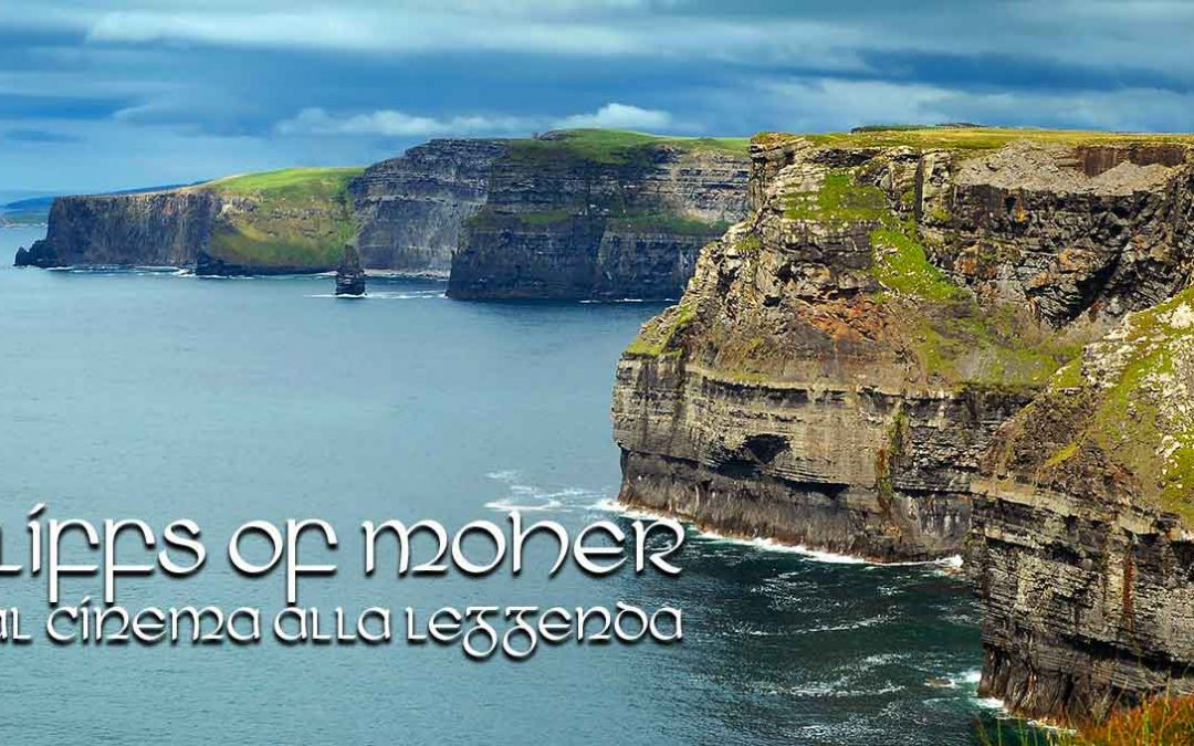 Cliffs of Moher, dal Cinema alla Leggenda