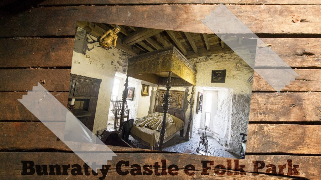 Bunratty Castle e Folk Park