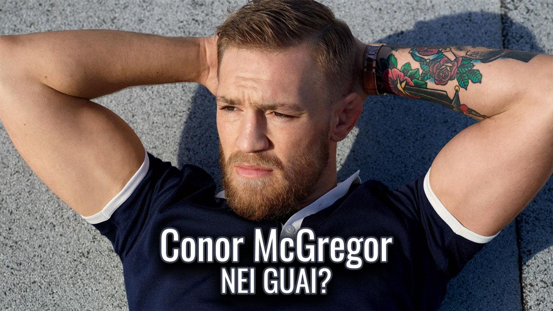 Conor McGregor nei guai?