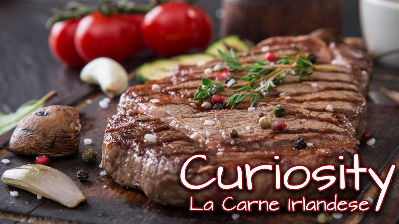 Curiosity – La Carne Irlandese