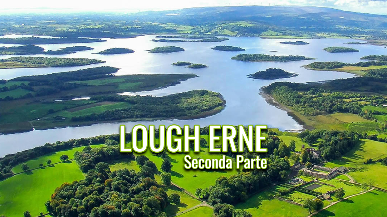 Lough Erne – Seconda Parte