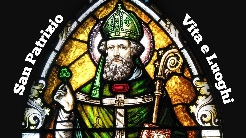 San Patrizio – Vita e Luoghi