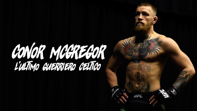 Conor McGregor – L'ultimo guerriero celtico
