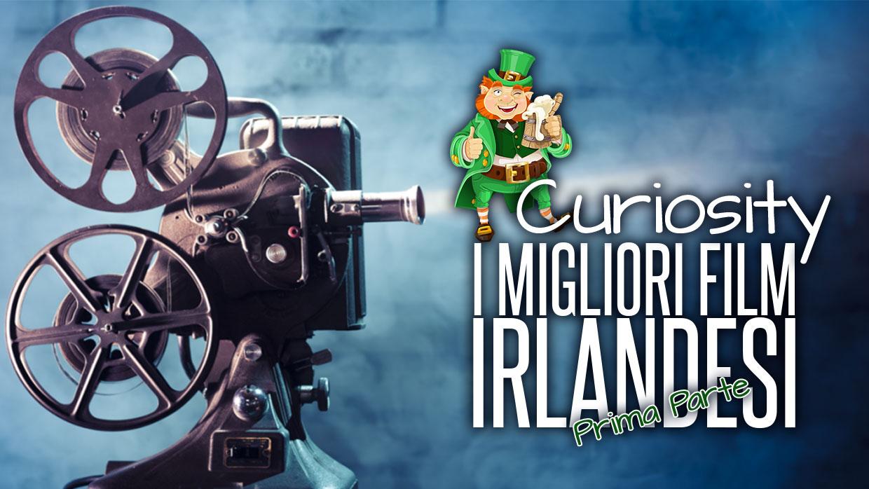 Curiosity – I Migliori Film Irlandesi – Prima Parte