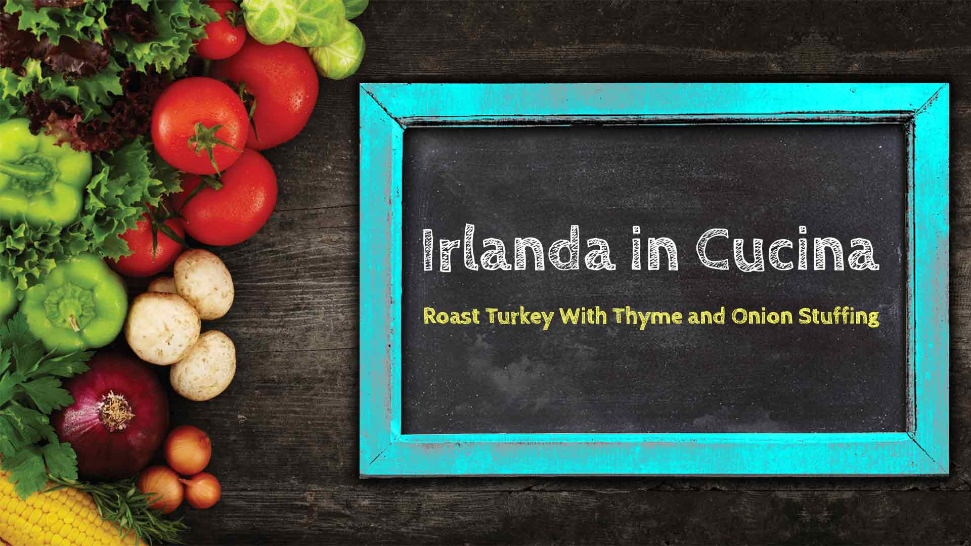 Irlanda in Cucina – Roast Turkey With Thyme and Onion Stuffing