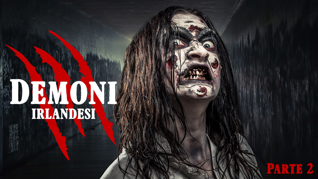 Demoni Irlandesi – Seconda Parte