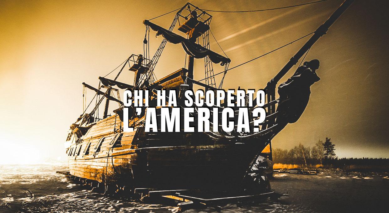Chi ha scoperto l'America