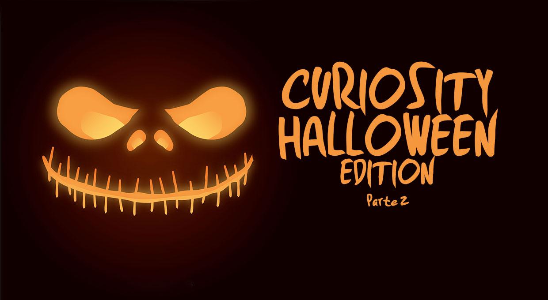 Curiosity – Speciale Halloween – (Parte2)