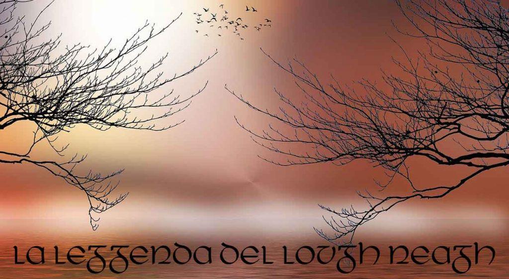 La Leggenda del Lough Neagh