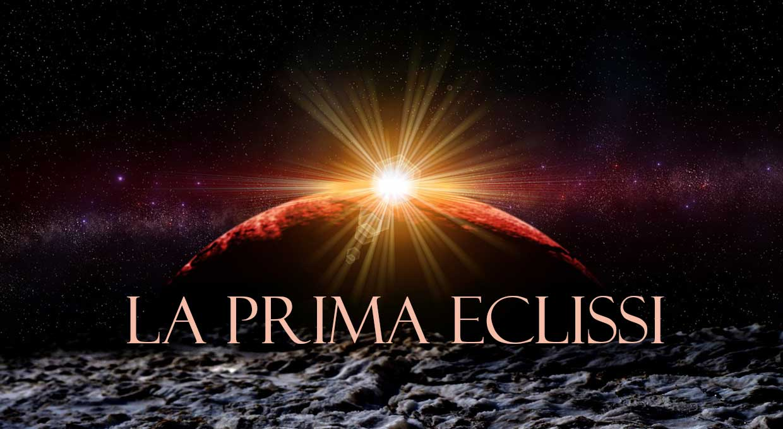 La Prima Eclissi