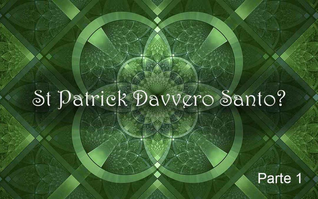 St. Patrick Davvero Santo? Parte 1