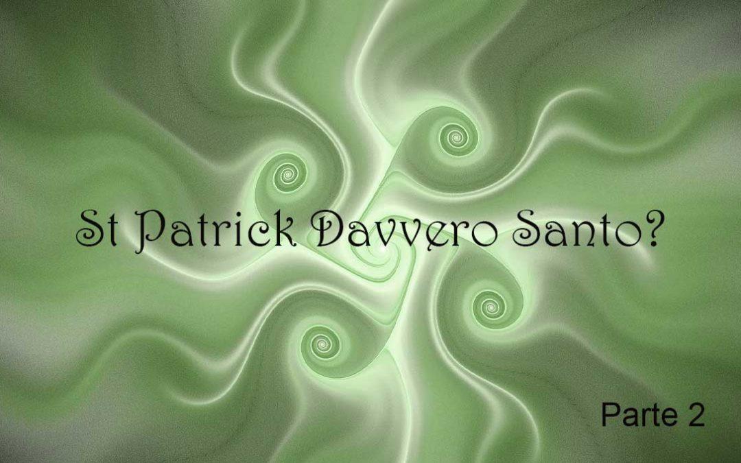 St Patrick davvero Santo? Parte 2