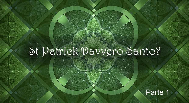 St Patrick Davvero Santo