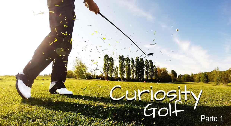Curiosity – Golf  Parte 1
