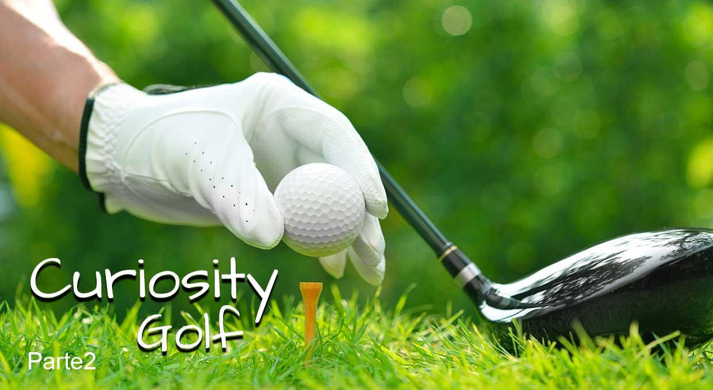 Curiosity – Golf  Parte 2