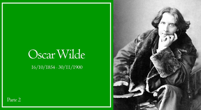 Curiosity – Oscar Wilde Parte 2