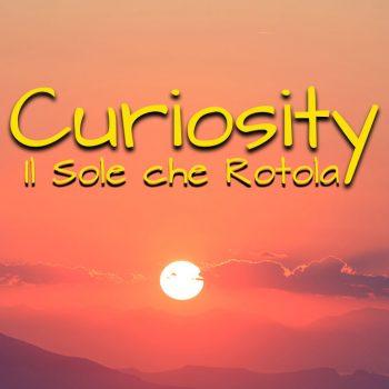 Curiosity Il Sole che Rotola