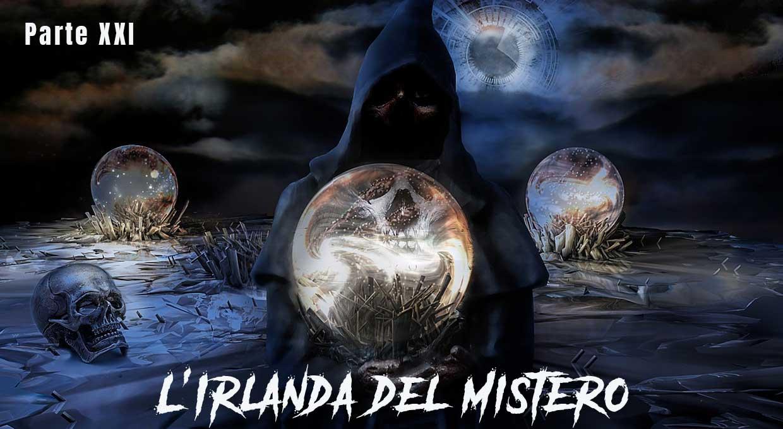 L'Irlanda del Mistero – Parte 21