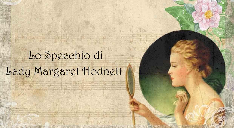 Lo Specchio di Lady Margaret Hodnett