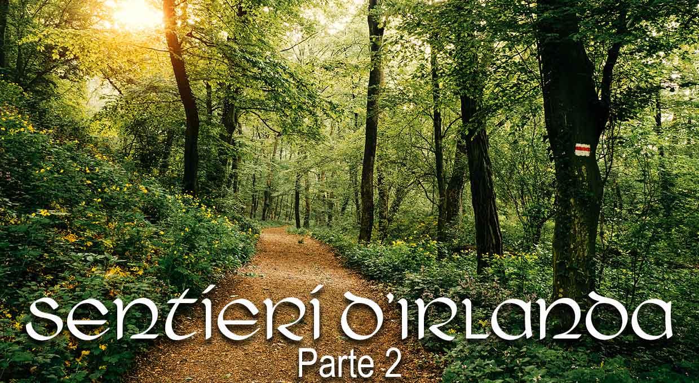 Sentieri d'Irlanda – 2 Parte