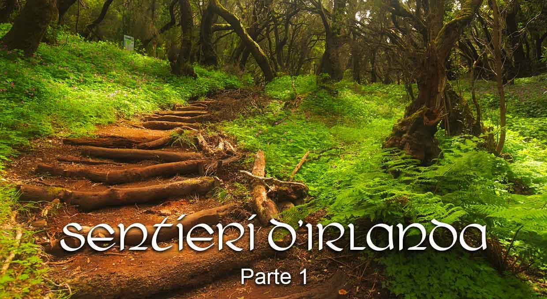 Sentieri d'Irlanda –  1 Parte