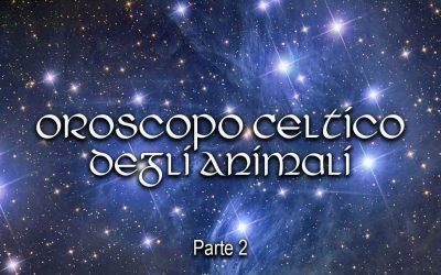 Oroscopo Celtico degli Animali – Parte 2