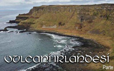 Vulcani Irlandesi – Parte 2