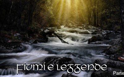 Fiumi e Leggende – Parte 2