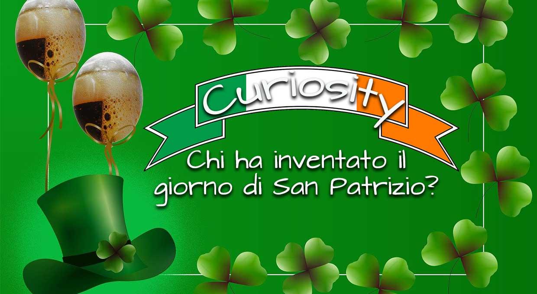 Chi ha inventato il giorno di San Patrizio?