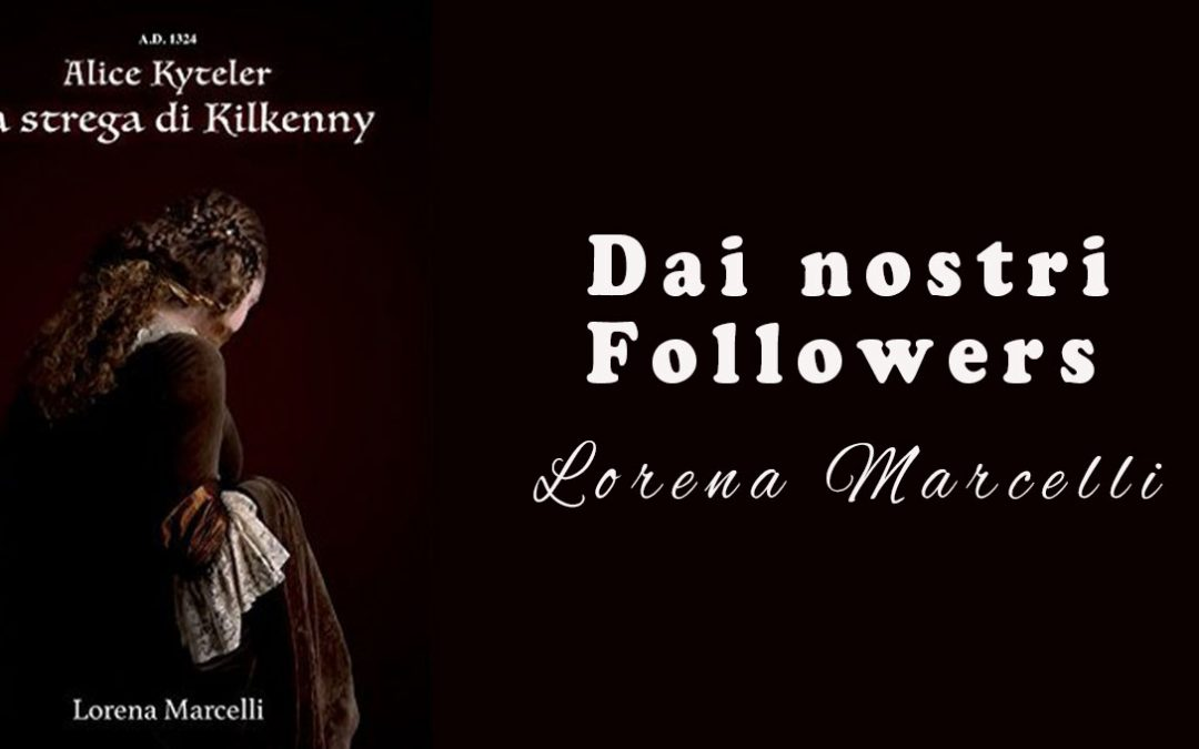 Dai nostri Followers – Lorena Marcelli